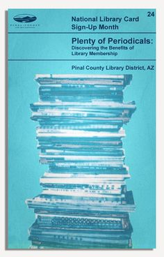 """Benefit # 24: Libraries offer plenty of periodicals!  Pinal County Library District, AZ - Library Card Benefits Series - National Library Card Sign-Up Month 2013 - Read more at """"Pinal County Reads"""" blog.   #Penguin #CoverArt #Libraries"""