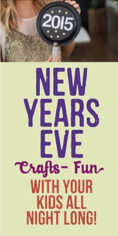 New Years Eve Crafts! Fun With Your Kids All Night Long!