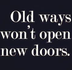 Old ways.