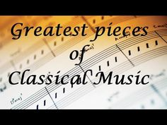 Top 10 Iconic Pieces of Classical Music - YouTube