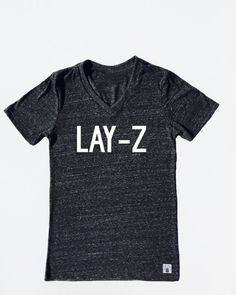 fb6687012 And this T-shirt with what would be the perfect rapper name for you if you  actually had the energy to pursue a music career.