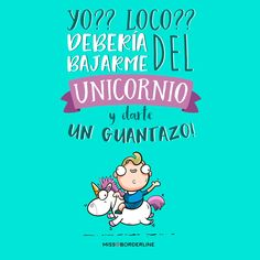 Magic of unicorn 🌼🐾 Funny Spanish Memes, Spanish Quotes, Funny Phrases, Funny Quotes, Stickers Kawaii, Funny V, Mr Wonderful, More Than Words, Happy Thoughts