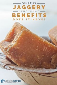 What is Jaggery and What Benefits Does it Have?