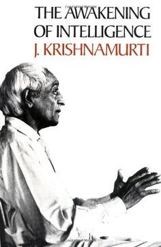 The Awakening of Intelligence by Jiddu Krishnamurti,http://www.amazon.com/dp/0060648341/ref=cm_sw_r_pi_dp_mtXjtb1YJSGCT5JC