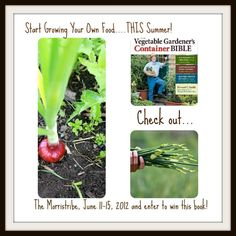 "Check out how to win ""The Vegetable Gardener's Container Bible"" at http://www.themorristribe.com"