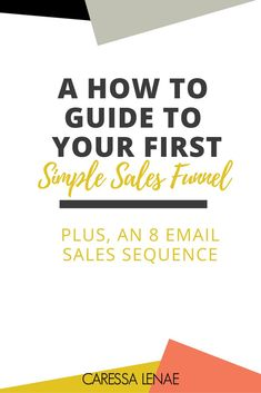 Getting started with sales funnels couldnt be any easier. Grab your simple sales funnel guide if you are a creative entrepreneur, freelancer, blogger, or getting started with your online business. via @caressalenae