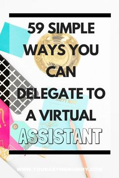 Overwhelmed with blog-min? Need help but your a bit of a control freak?.. Here are 59 Simple Ways You Can Delegate To A Virtual Assistant