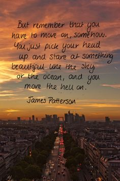 you have to move on, somehow // james patterson