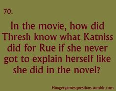 Hunger Games Questions and why the book is better then the movie