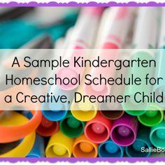 A Sample Kindergarten Homeschool Schedule for a Creative, Dreamer Child | SallieBorrink.com