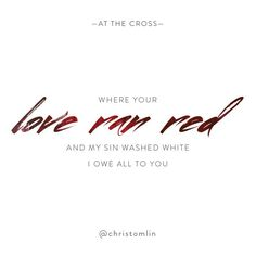 Love ran red - Chris Tomlin Christian Song Lyrics, Christian Music, Christian Faith, Christian Quotes, Praise The Lords, Praise And Worship, Love Ran Red Lyrics, Psalm 150, Cross Love
