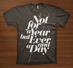 """""""Not for a Year but Ever and a Day"""" via http://www.behance.net/gallery/T-Shirts-proposal-for-Graniph-2011/3244669"""