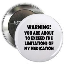 "LIMITATIONS OF MY MEDICATION 2.25"" Button for"