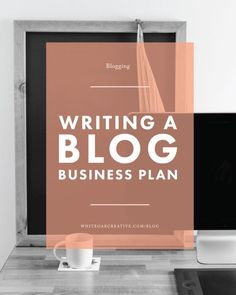 How to Write a Blogging Business Plan is the first step in successfully monetizing and growing your blog, blogging guide, blog tips, blog tutorial, blog design