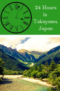 A Perfect 24 Hours in Takayama and Kamikochi, Japan - Around the World in 24 Hours
