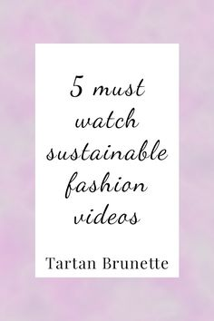 5 must watch sustainable fashion videos. Want to educate yourself on ethical and sustainable fashion, then click through for 5 must watch videos