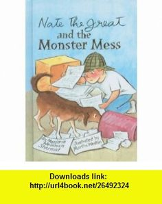 Nate the Great and the Monster Mess (Nate the Great Detective Stories (Prebound)) (9780756906740) Marjorie Weinman Sharmat, Martha Weston, Marc Simont , ISBN-10: 0756906741  , ISBN-13: 978-0756906740 ,  , tutorials , pdf , ebook , torrent , downloads , rapidshare , filesonic , hotfile , megaupload , fileserve