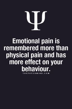 You can recover and heal from most physical pain. Emotional pain stays with you forever many times, and can cause physical pain. I know, I'm still living it Psychology Fun Facts, Psychology Says, Psychology Quotes, Emotional Pain, Physical Pain, The Words, Quotes To Live By, Life Quotes, Faith Quotes