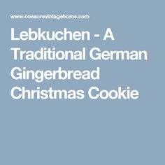 Lebkuchen - A Traditional German Gingerbread Christmas Cookie
