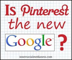 Is Pinterest The New Google?