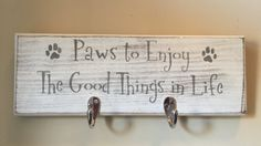 Dog Leash Hanger, Dog Leash Holder, Wooden sign with hooks, Dog wood sign- Paws to enjoy the good things in life by Allison Miller Design Visit Us Dog Crafts, Animal Crafts, Pallet Crafts, Animal Projects, Dog Leash Holder, Dog Signs, Animal Signs, Pallet Signs, Diy Projects To Try