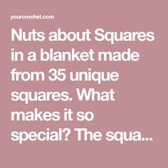 Nuts about Squares in a blanket made from 35 unique squares. What makes it so special? The squares for this blanket were designed by 11 designers.