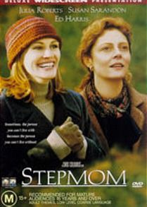 Stepmom- cried so hard the first time I saw this but I love this movie!