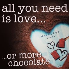 """#chocolatequote """"all you need is #love....or more chocolate!"""" #veganchocolate #ichoc"""