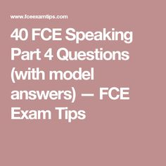 Listening exam fce cambridge first certificate in english free 40 fce speaking part 4 questions with model answers fce exam tips yadclub Image collections