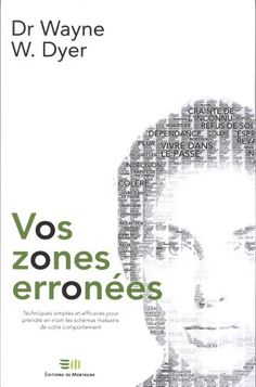 Vos zones erronées: Amazon.ca: Wayne W. Dyer: Books