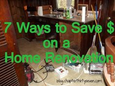 7 Ways to save money on a home renovation = SOUND advice!!!
