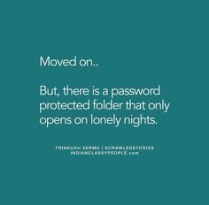 Yes..the folder l do not want to open ever..but when ur memories strike me n leave the feeling of being lonely..OUR Picts calms me down..jst 1 night like yesterday