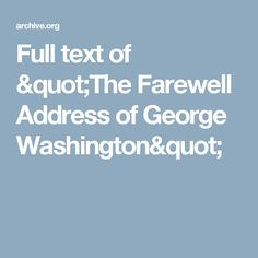 """Full text of """"The Farewell Address of George Washington"""""""