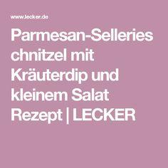 Parmesan-Sellerieschnitzel mit Kräuterdip und kleinem Salat Rezept   LECKER