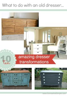 What to do with an Old Dresser- 10 Amazing Transformations from www.SomewhatSimple.com