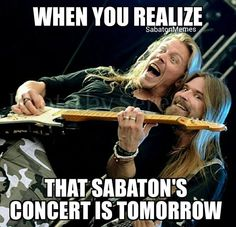 Actually an entire week before Sabaton's concert