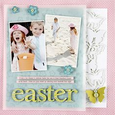 A sheet of vellum tones down the patterned-paper background on Lisa's scrapbook page, keeping the focus on her Easter photos. She trimmed flowers from patterned paper and used the back of a die-cut sheet to add subtle spring accents.