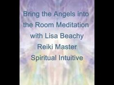 Bring the Angels Into the Room Meditation Video   ~ Lisa's website: https://www.LisaBeachy.com Join Lisa on Facebook: https://www.facebook.com/LBeachy  Do my meditations help? : http://www.patreon.com/meditationsformoms