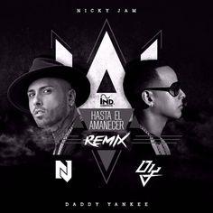 Nicky-Jam-Ft.-Daddy-Yankee-–-Hasta-El-Amanecer-Official-Remix.jpg