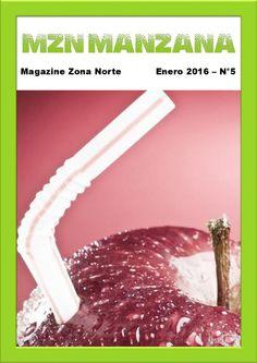 MZN - Manzana  - Magazine Zona Norte, Enero 2016 - N°5  MZN - MANZANA (Magazine Zona Norte). Publicación mensual de formato electrónico cuyo contenido ronda temas de salud, educación, tecnología, arte, etc.