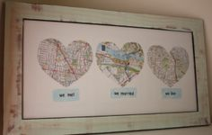 DIY idea: Cut hearts from maps from different locations you met, married, lived, etc