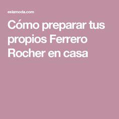 Cómo preparar tus propios Ferrero Rocher en casa
