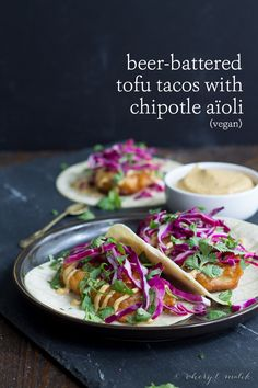 Beer Battered Tofu Tacos with Chipotle Aioli (Vegan). These are basically the greatest things of all time, period.