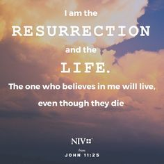 John I am the resurrection and the life, Bible verse memes Jesus Quotes, Faith Quotes, Bible Quotes, Biblical Quotes, Soli Deo Gloria, Jesus Is Coming, Godly Relationship, Lord And Savior, Bible Scriptures