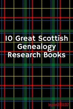 10 Great Scottish Genealogy Research Books | Scottish Genealogy Research | bespokegenealogy.com