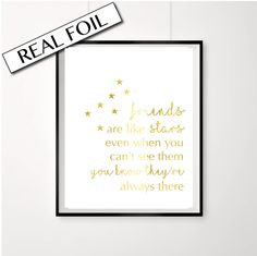 Quote about friends // Gold foil poster // Friends are like stars even when you can't see them you know they're always there