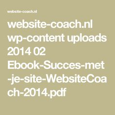 website-coach.nl wp-content uploads 2014 02 Ebook-Succes-met-je-site-WebsiteCoach-2014.pdf