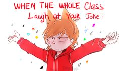 No one laughs at me.. -cri-Except when I say no in a retarded way