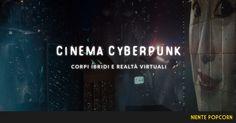 Spunti e coordinate firmate Nientepopcorn.it per iniziare un appassionante viaggio nel cinema cyberpunk http://www.nientepopcorn.it/cinema-cyberpunk/