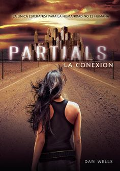 RESEÑA: http://palomitasparaleerunlibro.blogspot.mx/2015/08/partials-dan-wells.html